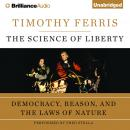 Science of Liberty, Timothy Ferris