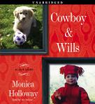Cowboy & Wills: A Love Story, Monica Holloway