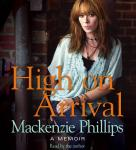 High On Arrival, Mackenzie Phillips