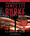 Lay Down My Sword and Shield, James Lee Burke