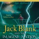 Jack Blank and the Imagine Nation Audiobook