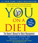 YOU: On A Diet Revised Edition: The Owner's Manual for Waist Management, Michael F. Roizen, M.D., Mehmet C. Oz, M.D.