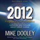 2012: Prophecies and Possibilities: Surviving and Thriving Amidst Great Change, Mike Dooley