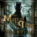 Map of Time: A Novel, Félix J. Palma