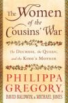 The Women of the Cousins' War: The Duchess, the Queen and the King's Mother Audiobook