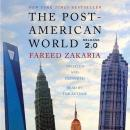 Post-American World 2.0, Fareed Zakaria
