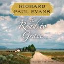 Road to Grace: The Third Journal in the Walk Series: A Novel, Richard Paul Evans