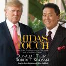 Midas Touch: Why Some Entrepreneurs Get Rich--and Why Most Don't, Donald J. Trump, Robert T. Kiyosaki