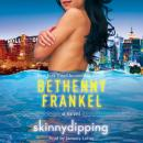 Skinnydipping: A Novel, Bethenny Frankel