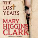 Lost Years: A Novel, Mary Higgins Clark