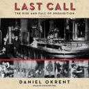 Last Call: The Rise and Fall of Prohibition, Daniel Okrent