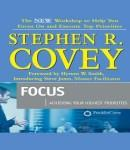Focus: Achieving Your Highest Priorities, Stephen R. Covey
