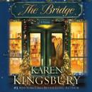 Bridge: A Novel, Karen Kingsbury