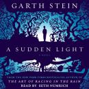 Sudden Light: A Novel, Garth Stein