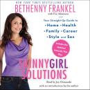 Skinnygirl Solutions: Your Straight-Up Guide to Home, Health, Family, Career, Style, and Sex, Bethenny Frankel