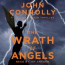 The Wrath of Angels: A Charlie Parker Thriller Audiobook