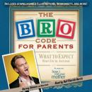 Bro Code for Parents: What to Expect When You're Awesome Audiobook