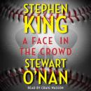 Face in the Crowd, Stewart O'Nan, Stephen King