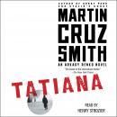 Tatiana: An Arkady Renko Novel Audiobook