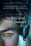 Rise of the Hotel Dumort, Maureen Johnson, Cassandra Clare