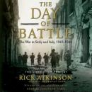 Day of Battle: The War in Sicily and Italy, 1943-1944, Rick Atkinson