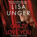 Crazy Love You: A Novel Audiobook