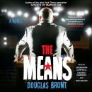 The Means: A Novel Audiobook