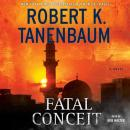 Fatal Conceit: A Novel, Robert K. Tanenbaum
