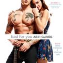 Bad For You: A Seabreeze novel, Abbi Glines