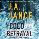Cold Betrayal: A Novel, J.A. Jance