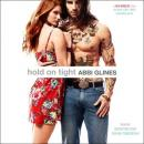 Hold On Tight, Abbi Glines