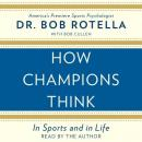 How Champions Think, Bob Rotella