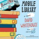 Mobile Library: A Novel, David Whitehouse