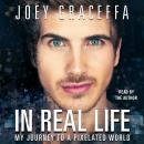 In Real Life, Joey Graceffa