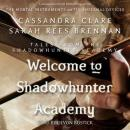 Welcome to Shadowhunter Academy, Maureen Johnson, Cassandra Clare