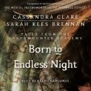 Born to Endless Night, Sarah Rees Brennan, Cassandra Clare
