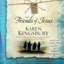 Friends of Jesus, Karen Kingsbury