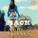 When You're Back: A Rosemary Beach Novel, Abbi Glines