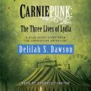 Carniepunk: The Three Lives of Lydia: A BLUD Short Story Audiobook