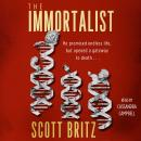 Immortalist: A Sci-Fi Thiriller, Scott Britz