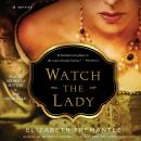 Watch the Lady: A Novel Audiobook