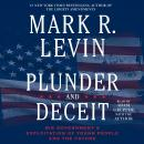 Plunder and Deceit, Mark R. Levin