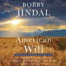 American Will: The Forgotten Choices That Changed Our Republic, Bobby Jindal
