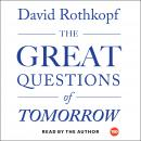 The Great Questions of Tomorrow: The Ideas that Will Remake the World: (Part of TED Books)