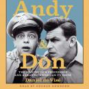 Andy and Don: The Making of a Friendship and a Classic American TV Show, Daniel De Visé