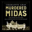 Murdered Midas: A Millionaire, His Gold Mine, and a Strange Death on an Island Paradise Audiobook