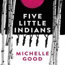 Five Little Indians: A Novel Audiobook