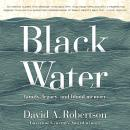Black Water: Family, Legacy, and Blood Memory Audiobook