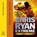 Chris Ryan Extreme: Hard Target: Faster, Grittier, Darker, Deadlier Audiobook