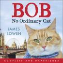 Bob: No Ordinary Cat Audiobook